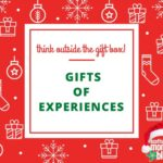 Think Outside the Gift Box: Gifts of Experiences