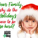 Dear Family, Why Do the Holidays Have to Be SO HARD?
