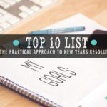 Top 10 list for the Practical Approach to New Years Resolutions