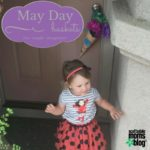 Creating a May Day Basket – Fun, Simple, Inexpensive