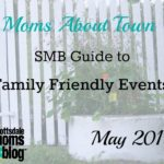 Moms About Town – SMB Guide to Family Friendly Events for May 2017