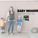 Baby Wearing for the Hands Full Mama