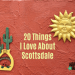 20 Things I Love About Scottsdale