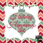 Holiday Happenings {2017}