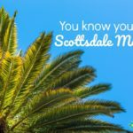 You know You're a Scottsdale Mom if….