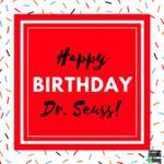 Happy Birthday, Dr. Seuss: A Cat In The Hat Celebration