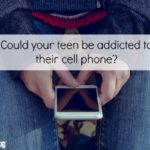 Could Your Teen Be Addicted to their Cell Phone?