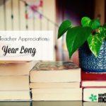 Showing Teacher Appreciation All Year