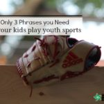 The Only 3 Phrases You Need When Your Kids Play Youth Sports