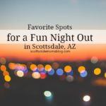 Moms' Night Out Favorites for fun in Scottsdale