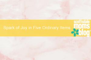 joy in 5 objects