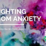 Fighting Mom Anxiety