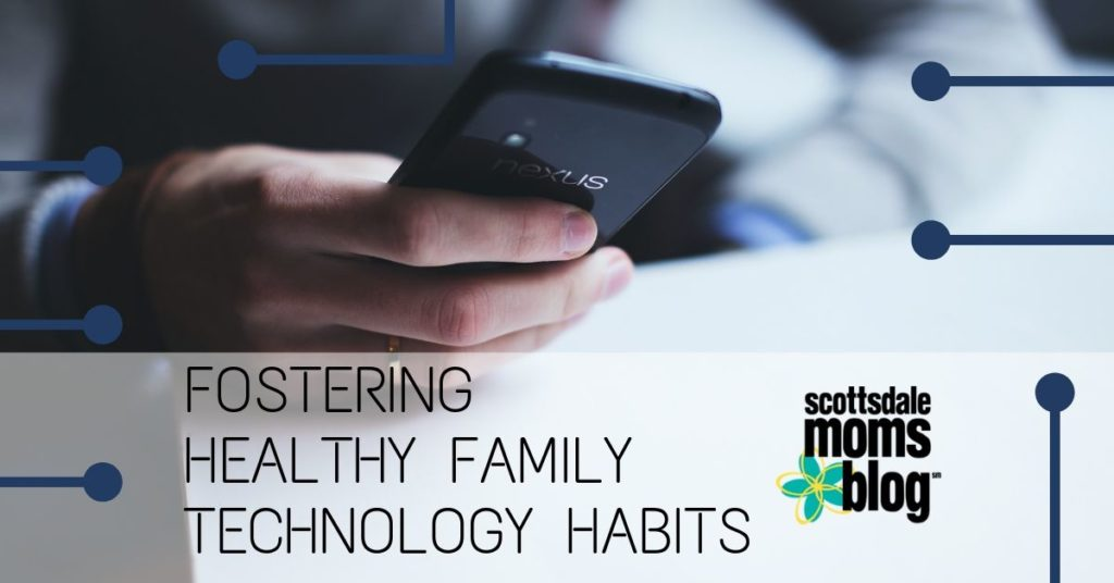 fostering healthy family technology habits