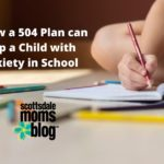 How a 504 Plan Can Help a Child with Anxiety in School