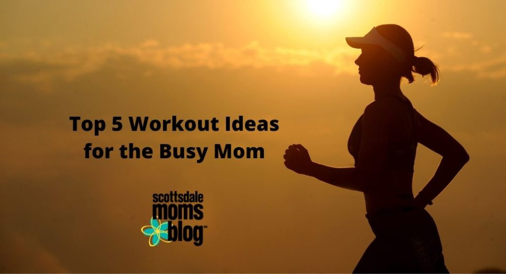 top 5 workouts for busy moms