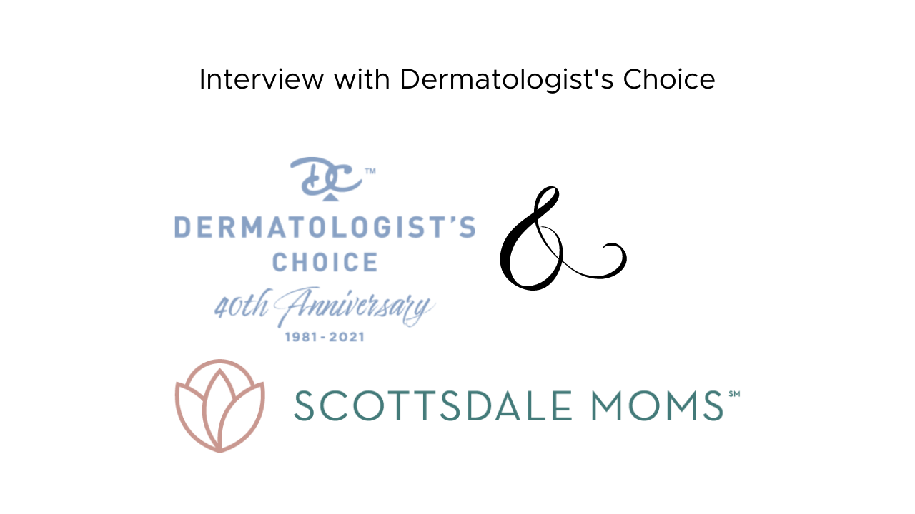 Interview with Dermatologist's Choice