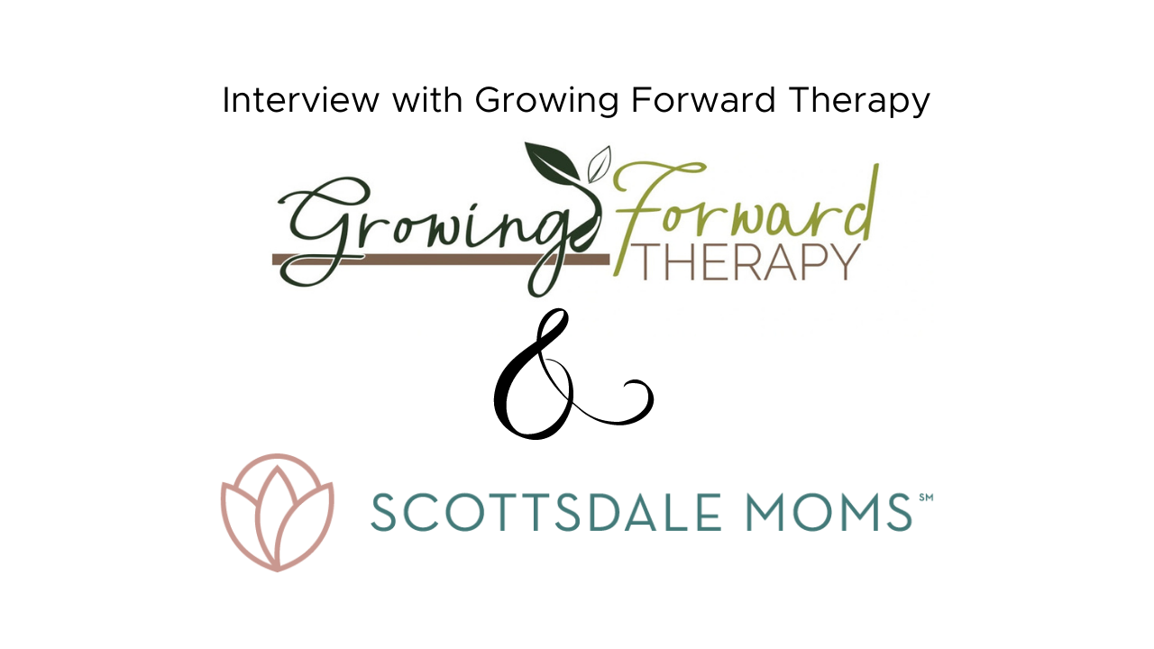 Interview with Growing Forwrd Therapy